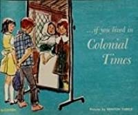 ... If You Lived in Colonial Times