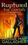Ruptured (Cantati Chronicles, #2)