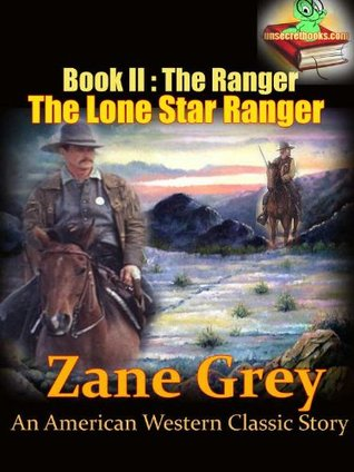 The Ranger, The Lone Star Ranger Book 2: An American Western Classic Story (Annotated), FREE AUDIOBOOK INCLUDED