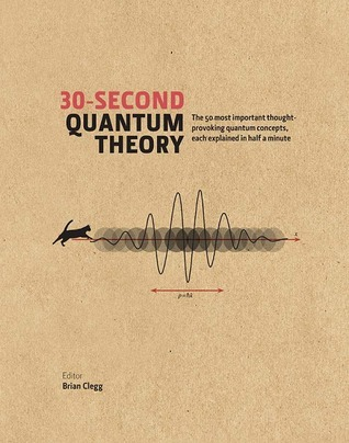 30-Second Quantum Theory  The 50 Most Thought-Provoking Quantum Concepts, Each Explained in Half a Minute-Icon Books (2014)