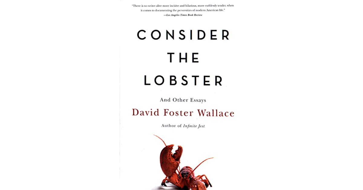 consider the lobster essay text While a good portion of this piece of text is about this event, his consider the lobster consider the lobster analytical summary essay sample pages: 3.