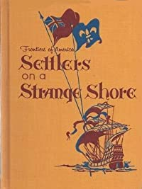 Settlers on a Strange Shore (Frontiers of America)
