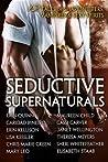 Seductive Supernaturals: 12 Tales of Shapeshifters, Vampires & Sexy Spirits