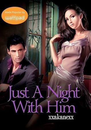Just a Night With Him (Consunji Series, #2) by xxakanexx