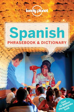 Spanish Phrasebook & Dictionary ( Lonely Planet Phrasebook)