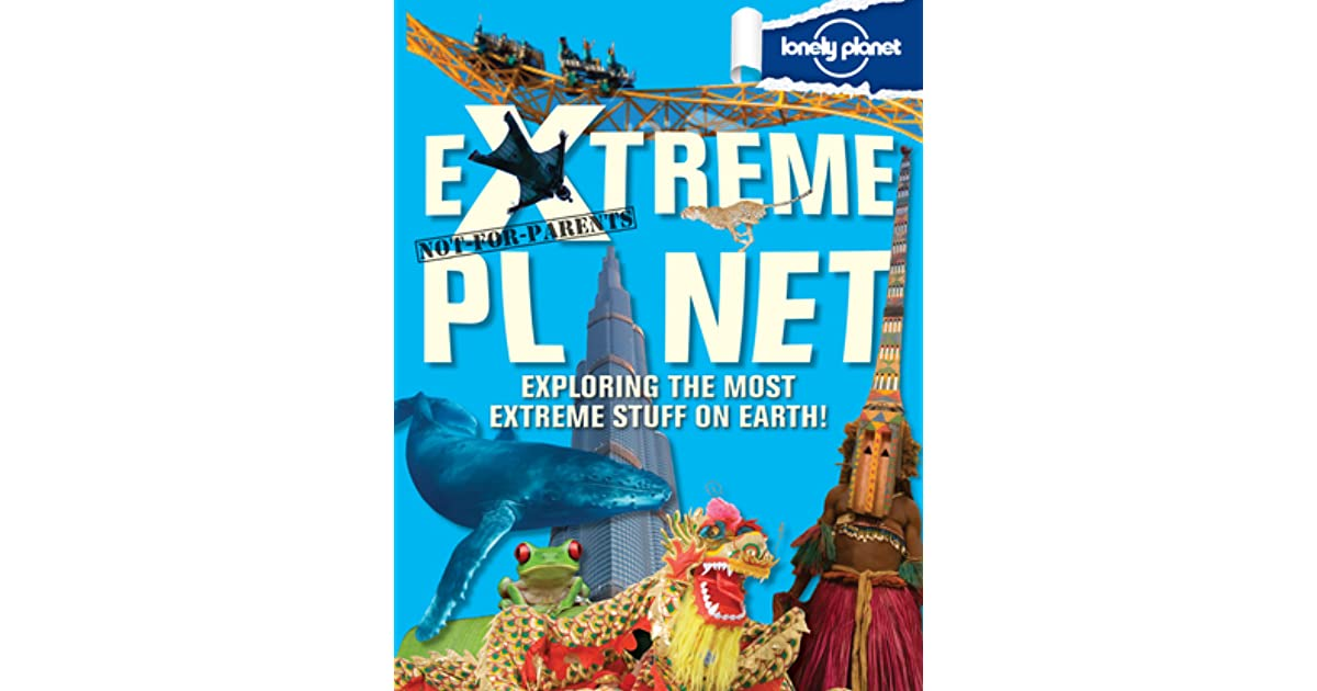Not For Parents Extreme Planet By Michael Dubois