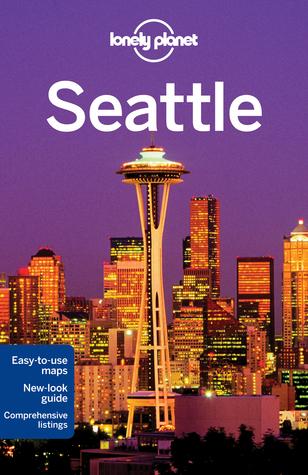 Lonely Planet Seattle by Debra Miller