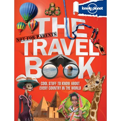 Lonely Planet Not For Parents The Travel Book By Michael Dubois