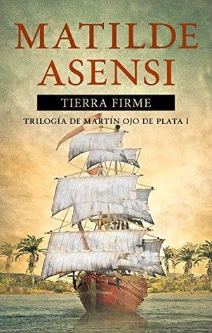 Tierra firme by Matilde Asensi