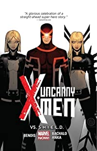 Uncanny X-Men, Volume 4: Vs. S.H.I.E.L.D.