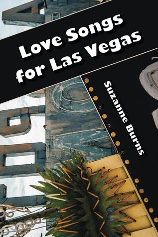 Love Songs for Las Vegas by Suzanne Burns