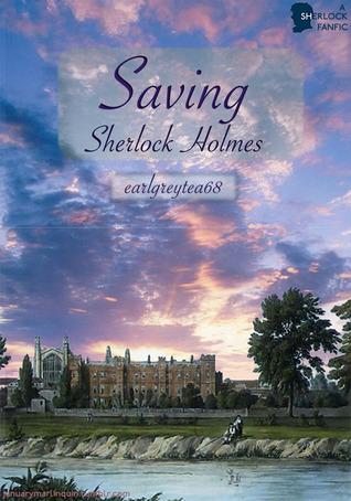 Saving Sherlock Holmes by earlgreytea68