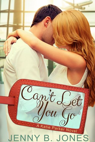 Can't Let You Go (Katie Parker Productions, #4)