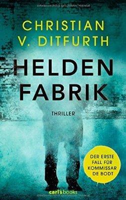 Heldenfabrik by Christian von Ditfurth
