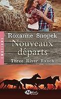 Nouveaux départs (Three River Ranch, #2)