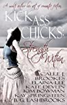 Kick Ass Heroines: Strength Within: A Multi-Author Box Set of Romantic Fiction