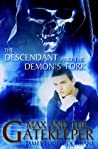 The Descendant and the Demon's Fork (Max and the Gatekeeper Book III)