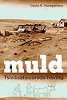 Muld. Tsivilisatsioonide häving