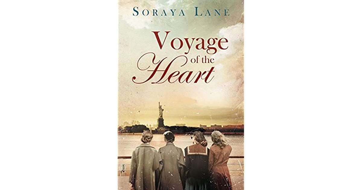 Voyage Of The Heart By Soraya M Lane