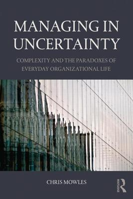Managing-in-Uncertainty-Complexity-and-the-paradoxes-of-everyday-organizational-life