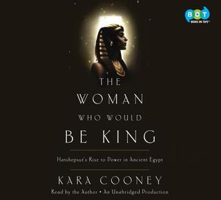 The Woman Who Would Be King: Hatshepsut's Rise to Power in