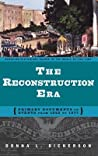 The Reconstruction Era: Primary Documents on Events from 1865 to 1877