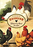 In Praise of Chickens: A Compendium of Wisdom Fair and Fowl