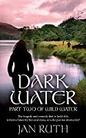 Dark Water: Part Two of Wild Water