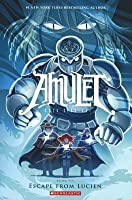 Escape from Lucien (Amulet, #6)