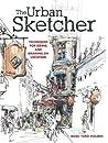 The Urban Sketcher by Marc Taro Holmes