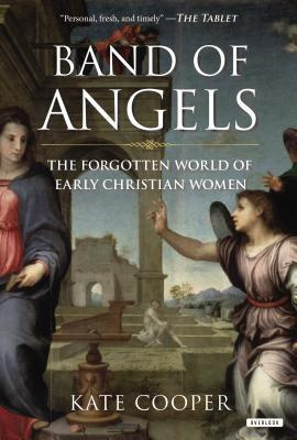 Band of Angels-The Forgotten World of Early Christian Women