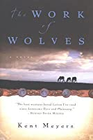 The Work of Wolves: A Novel