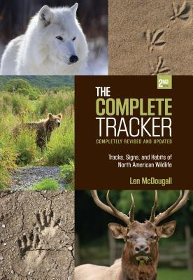 Complete Tracker: Tracks, Signs, and Habits of North American Wildlife