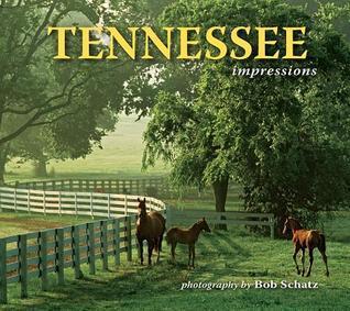 Tennessee Impressions by Bob Schatz