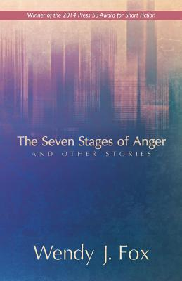The Seven Stages of Anger and Other Stories