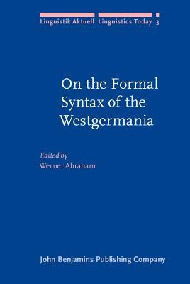 On the Formal Syntax of the Westgermania: Papers from the 3rd Groningen Grammar Talks (3e Groninger Grammatikgespr�che), Groningen, January 1981