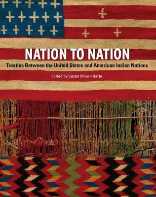Nation to Nation  Treaties Between the United States and American Indian Nations