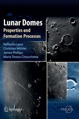 Lunar Domes Properties and Formation Processes