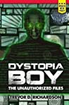 Dystopia Boy by Trevor D. Richardson