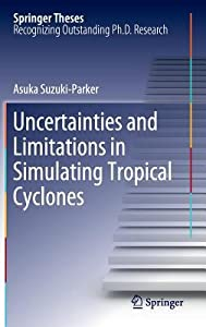 An Assessment of Uncertainties and Limitations in Simulating Tropical Cyclone Climatology and Future