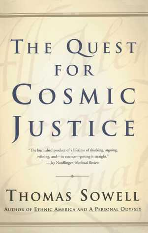 The Quest for Cosmic Justice by Thomas Sowell