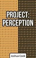 Project: Perception: A Story of Reality
