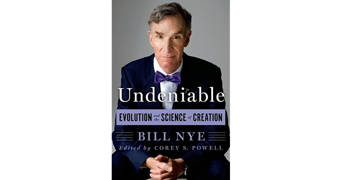 Undeniable: Evolution and the Science of Creation by Bill Nye