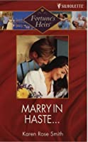 Marry in Haste.... (Fortune's Heirs)