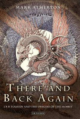 Book Cover Returns To Its Origins In >> There And Back Again Jrr Tolkien And The Origins Of The Hobbit By