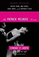 The Patrick Melrose Novels (Patrick Melrose #1-4)