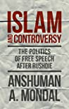 Islam and Controversy by Anshuman Mondal