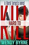 Hard to Kill (Hard Targets, #1)