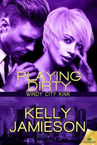 Playing Dirty (Windy City Kink, #3)