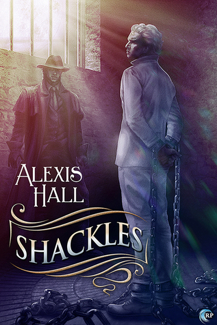 Shackles by Alexis  Hall